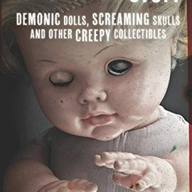 OMEN Haunted Stuff: Demonic Dolls, Screaming Skulls & Other Creepy Collectibles