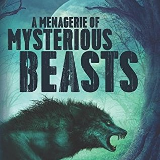 OMEN A Menagerie of Mysterious Beasts: Encounters with Cryptid Creatures