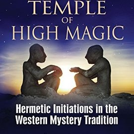 OMEN Temple Of High Magic: Hermetic Initiations In The Western Mystery Tradition