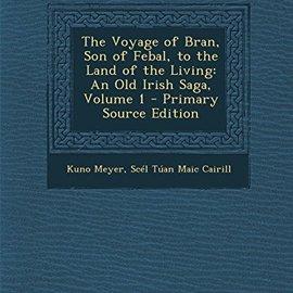 OMEN Voyage of Bran, Son of Febal, to the Land of the Living: An Old Irish Saga, Volume 1