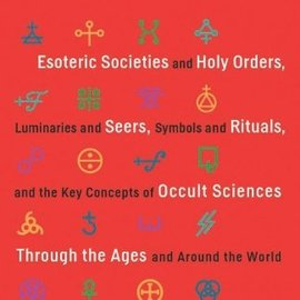OMEN The Book of Secrets: Esoteric Societies and Holy Orders, Luminaries and Seers, Symbols and Rituals, and the Key Concepts of Occult Sciences