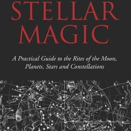 OMEN Stellar Magic: A Practical Guide To The Rites Of The Moon, Planets, Stars & Constellations