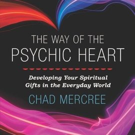 OMEN The Way of the Psychic Heart: Developing Your Spiritual Gifts in the Everyday World