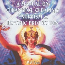 OMEN Manual on Cleansing, Clearing, Exorcism, and Psychic Protection