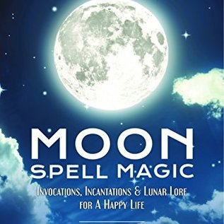OMEN Moon Spell Magic: Invocations, Incantations & Lunar Lore for a Happy Life