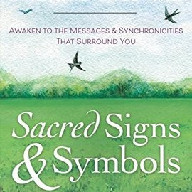 OMEN Sacred Signs & Symbols: Awaken to the Messages & Synchronicities That Surround You