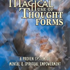 OMEN Magical Use of Thought Forms: A Proven System of Mental & Spiritual Empowerment a Proven System of Mental & Spiritual Empowerment