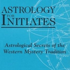 OMEN Astrology for Initates: Astrological Secrets of the Western Mystery Tradition
