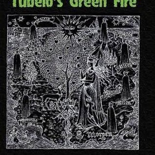 OMEN Tubelo's Green Fire: Mythos, Ethos, Female, Male & Priestly Mysteries Of The Clan Of Tubal Cain