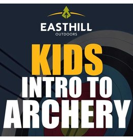 EASTHILL OUTDOORS KIDS INTRO TO ARCHERY