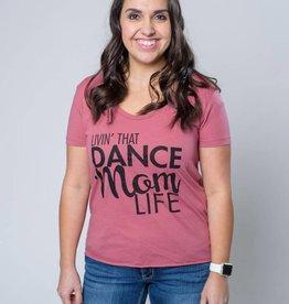 TSHIRT LIVIN' THAT DANCE MOM LIFE