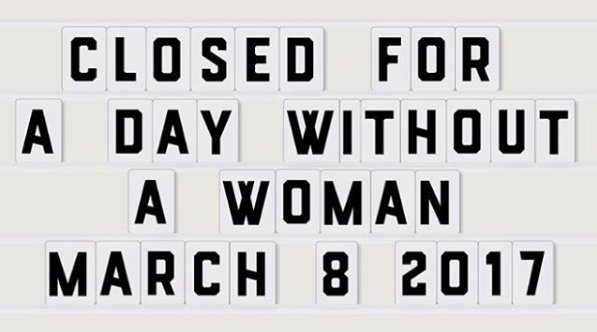 Closed today for A Day without a Woman Strike