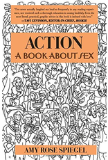Workman Press Action: A Book About Sex ,  Amy Rose Spiegel