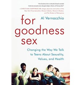 For Goodness Sex- Changing the Way We Talk To teens