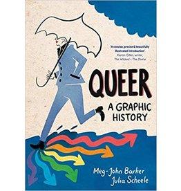 Queer: A Graphic History Meg Barker & Julia Scheele