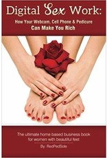 Digital Sex Work: How Your Webcam, Cell Phone & Pedicure Can Make You Rich Red Ped Sole