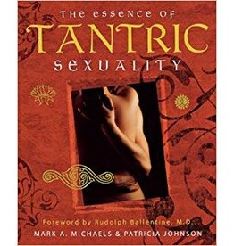 Essence Of Tantric Sexuality Mark A. Michaels & Patricia Johnson