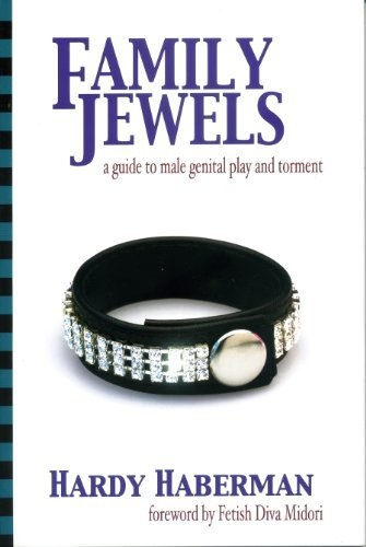 Greenery Press Family Jewels A Guide to Male Genital Play and Tormet Hardy  Haberman