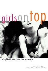 Cleis Press Girls on Top: Explicit Erotica for Women  Violet Blue, Ed