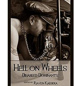 Hell on Wheels: Disabled Dominants by Raven Kaldera