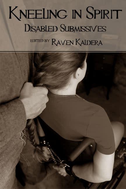 Alfred Press Kneeling in Spirit: Disabled Submissives Raven Kaldera, Ed.