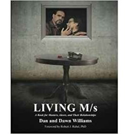 Nazca Plains Living M/S; A Book for Masters, Slaves, and Their Relationships Dan and Dawn Williams