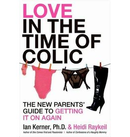 Love in the  Time of Colic Ian Kerner & Heidi Reykeil