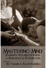 Alfred Press Mastering Mind:  Dominants with Mental Illness and Neurological Dysfunction  Raven Kaldera & Dell Tashlin Ed