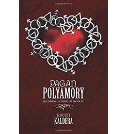 Llewellyn Pagan Polyamory: Becoming a Tribe of Hearts Raven Kaldera