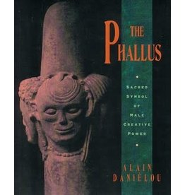 The Phallus: The 17th-Century Manual on the Art of Concealment Alain Daneilou