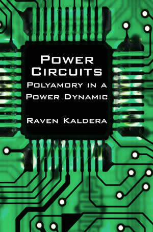 Alfred Press Power Circuits: Polyamory in a Power Dynamic  Raven Kaldera, ed.