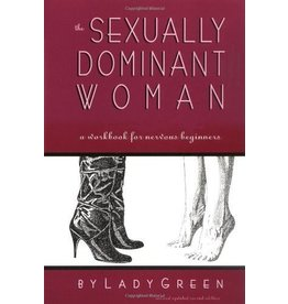 Greenery Press The Sexually Dominant Woman: A Workbook for Nervous Beginners Lady Green