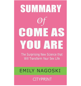 Summary: Come as You Are by Emily Nagoski
