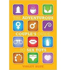 Adventurous Couple's Guide To Sex Toys Violet Blue