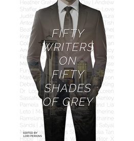 50 Writers on 50 Shades of Grey Lori Perkins, Ed