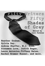 50 Writers on 50 Shades of Grey Lori Perkins, Ed