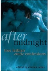 Cleis Press After Midnight: True Lesbian Erotic Confessions Chelsea James, Ed.
