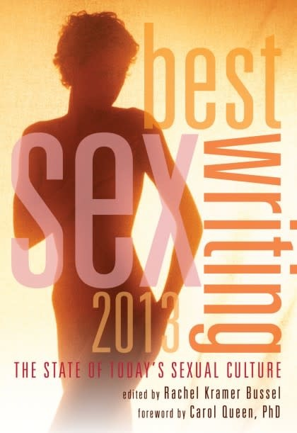 Cleis Press Best Sex Writing 2013: State of Today's Sexual Culture Rachel Bussel, Ed.