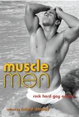 Cleis Press Muscle Men: Rock Hard Gay Erotica Richard Labonte, Ed.