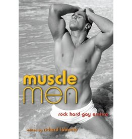 Cleis Press Muscle Men: Rock Hard Gay Erotica Richard Labonte, Ed.