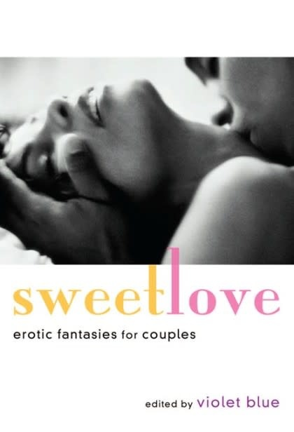 Cleis Press Sweet Love: Erotic Fantasies for Couples