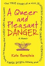 Queer & Pleasant Danger Kate Bornstein