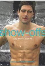 Show-Offs: Gay Erotic Stories Richard Labonté, Ed