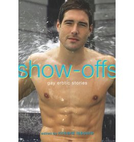 Show-Offs: Gay Erotic Stories Richard Labonté, Ed