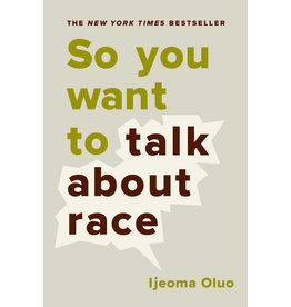 So You Want to Talk About Race  Ijeoma Oluo
