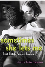 Cleis Press Sometimes She Lets Me: Best Butch Femme Erotica Tristan Taormino Ed.