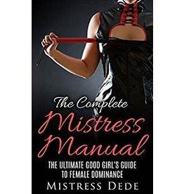The Complete Mistress Manual Mistress Dede
