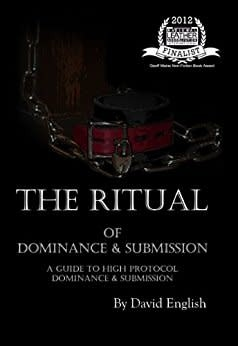 The Ritual of Dominance & Submission: A Guide