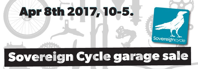 Sovereign Cycle Garage sale April 8th 2017.