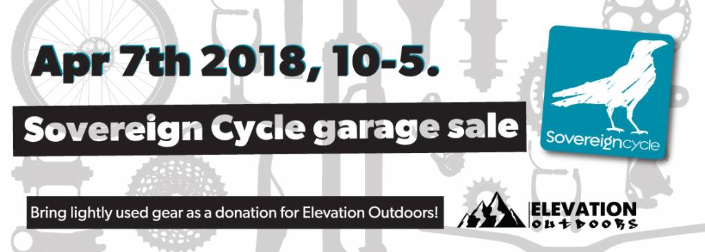 Sovereign Cycle Garage Sale - April 7th 2018.